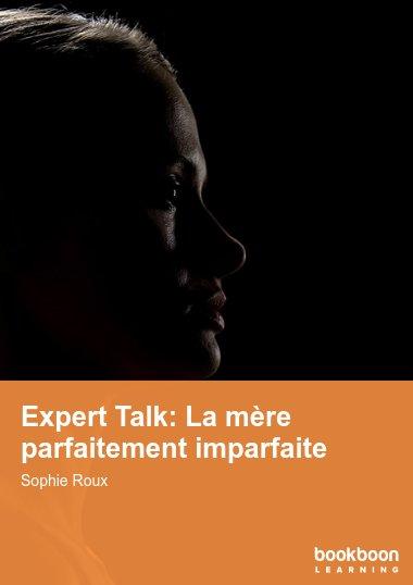 Expert Talk: La mère parfaitement imparfaite