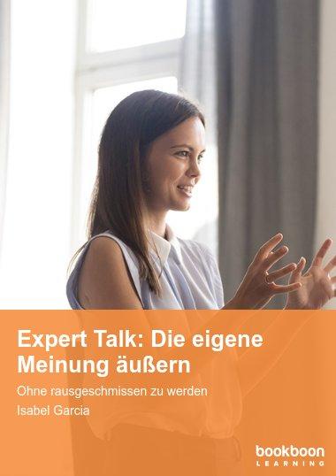 Expert Talk: Die eigene Meinung äußern