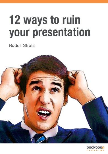 12 ways to ruin your presentation