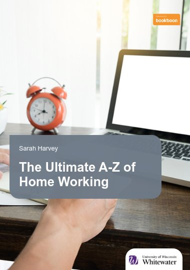 The Ultimate A-Z of Home Working