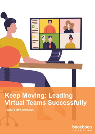 Keep Moving: Leading Virtual Teams Successfully
