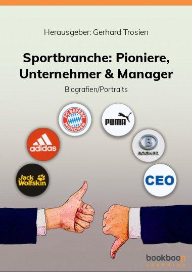 Sportbranche: Pioniere, Unternehmer & Manager