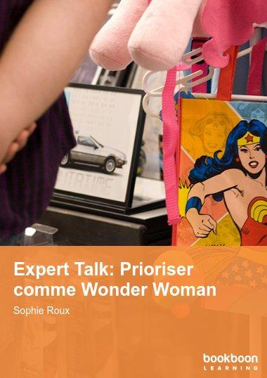 Expert Talk: Prioriser comme Wonder Woman