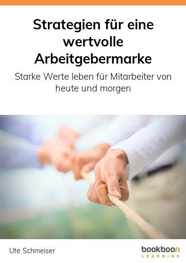 Strategien für eine wertvolle Arbeitgebermarke