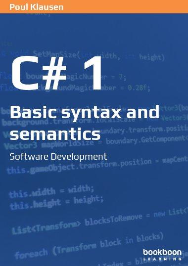 C# 1: Basic Syntax and Semantics