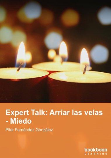 Expert Talk: Arriar las velas - Miedo