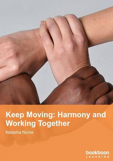 Keep Moving: Harmony and Working Together