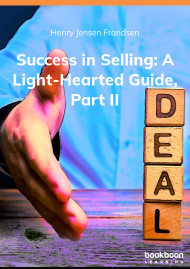 Success in Selling: A Light-Hearted Guide, Part II