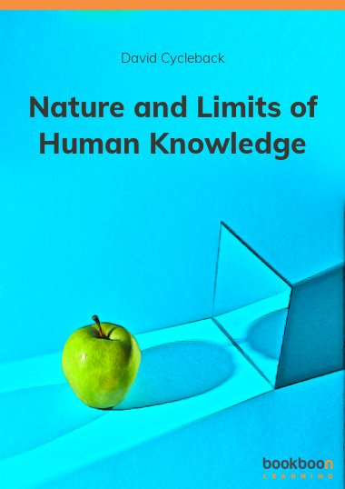 Nature and Limits of Human Knowledge