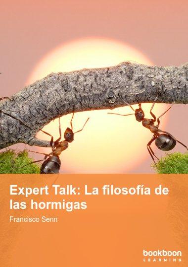 Expert Talk: La filosofía de las hormigas