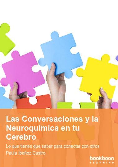 Las Conversaciones y la Neuroquímica en tu Cerebro