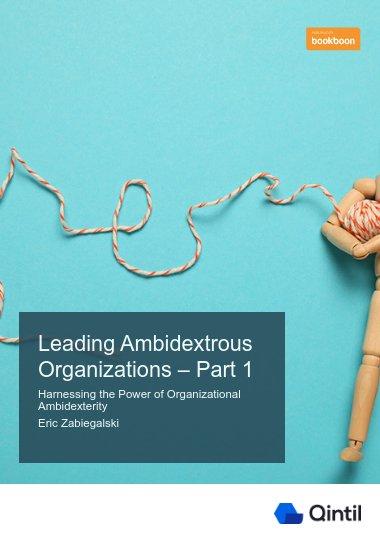 Leading Ambidextrous Organizations – Part 1