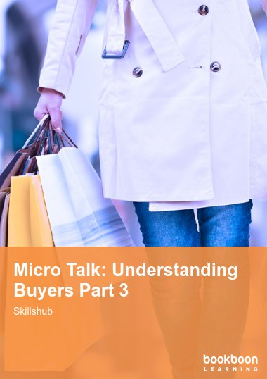 Micro Talk: Understanding Buyers Part 3