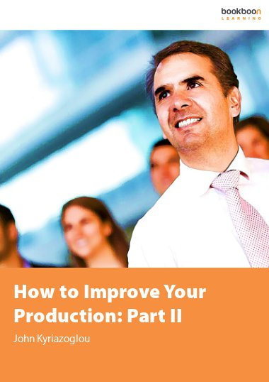 How to Improve Your Production: Part II