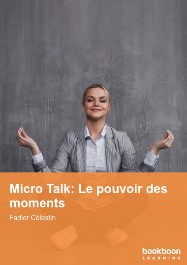 Micro Talk: Le pouvoir des moments