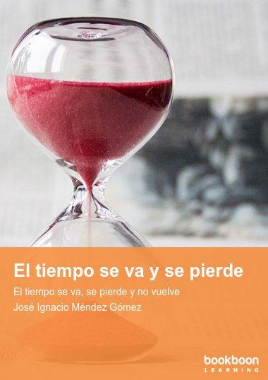 El tiempo se va y se pierde