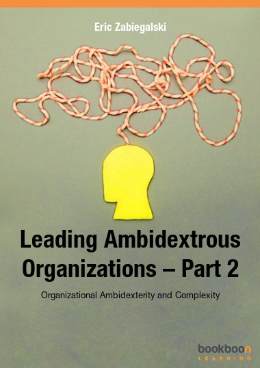 Leading Ambidextrous Organizations – Part 2