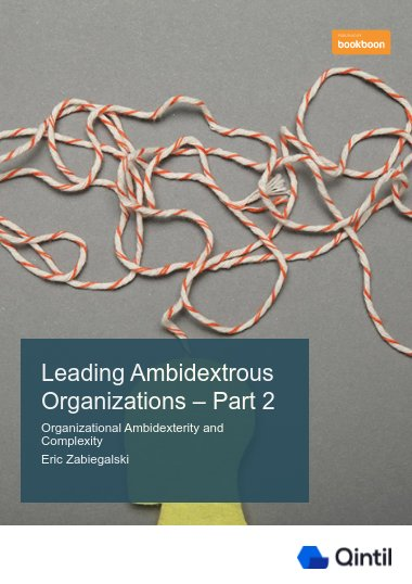Leading Ambidextrous Organizations – Part 2