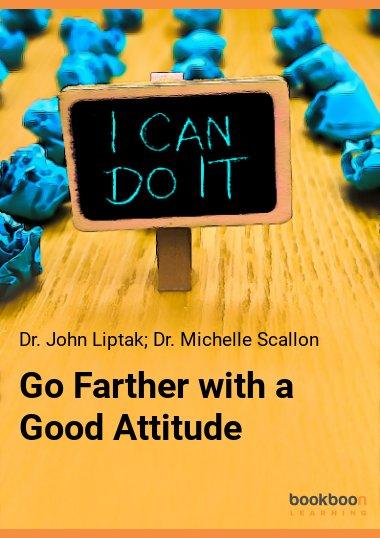 Go Farther with a Good Attitude