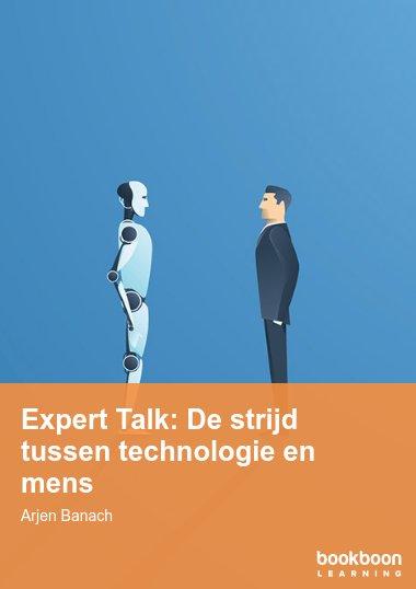Expert Talk: De strijd tussen technologie en mens