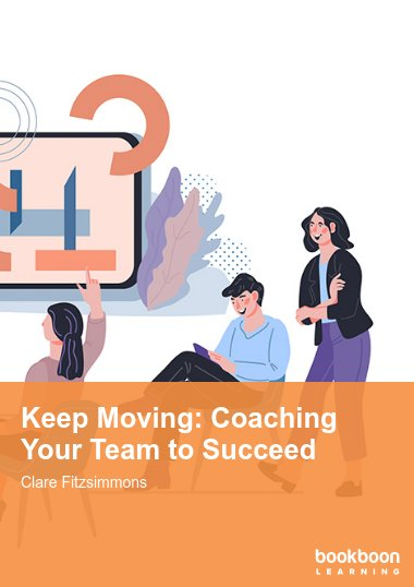 Keep Moving: Coaching Your Team to Succeed