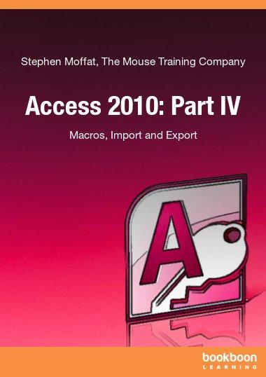 Access 2010: Part IV