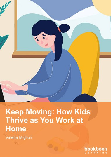 Keep Moving: How Kids Thrive as You Work at Home