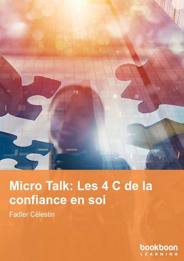 Micro Talk: Les 4 C de la confiance en soi