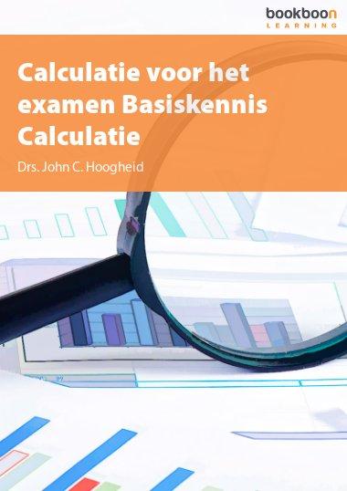 Calculatie voor het examen Basiskennis Calculatie