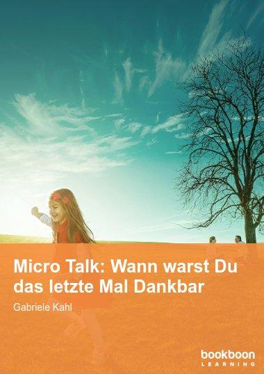 Micro Talk: Wann warst Du das letzte Mal Dankbar