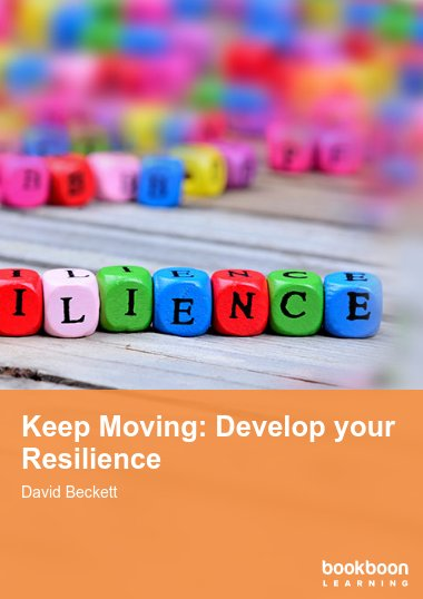 Keep Moving: Develop your Resilience