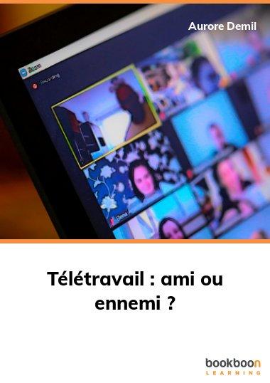 Télétravail : ami ou ennemi ?