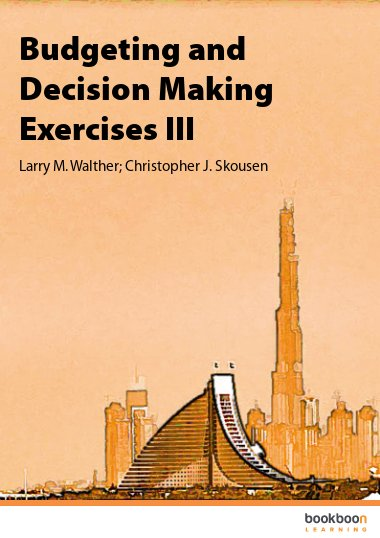 Budgeting and Decision Making Exercises III