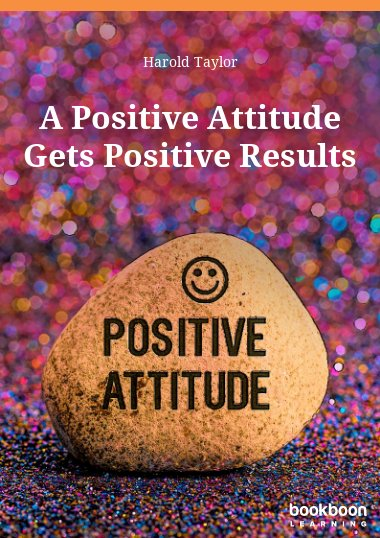 A Positive Attitude Gets Positive Results