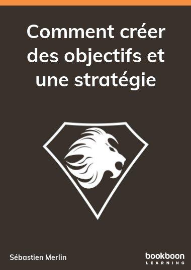 Comment créer des objectifs et une stratégie