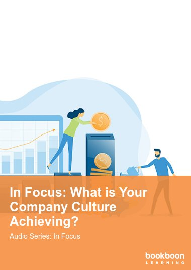 In Focus: What is Your Company Culture Achieving?