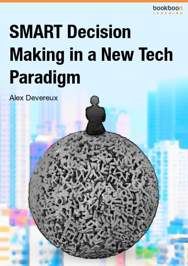 SMART Decision Making in a New Tech Paradigm