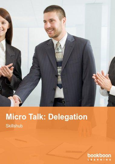 Micro Talk: Delegation