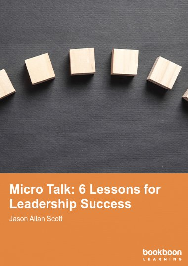 Micro Talk: 6 Lessons for Leadership Success