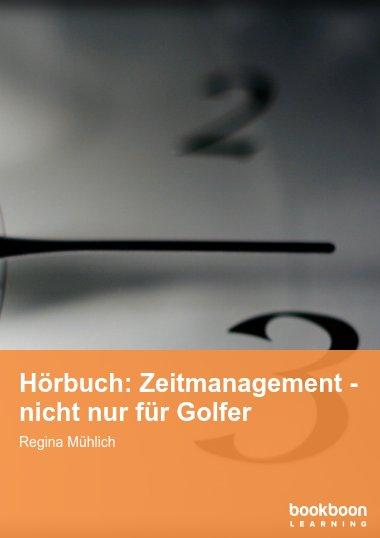 Hörbuch: Zeitmanagement - nicht nur für Golfer
