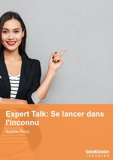 Expert Talk: Se lancer dans l'inconnu