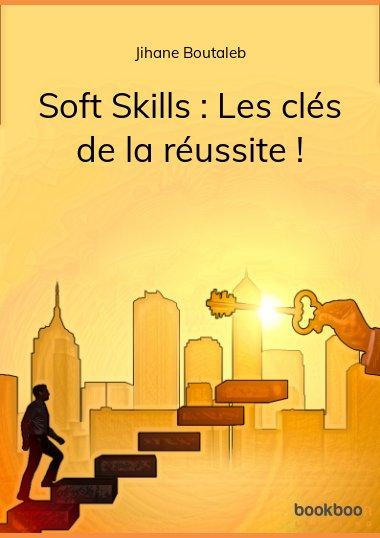 Soft Skills : Les clés de la réussite !