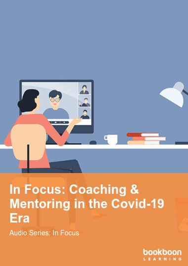 In Focus: Coaching & Mentoring in the Covid-19 Era