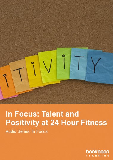 In Focus: Talent and Positivity at 24 Hour Fitness