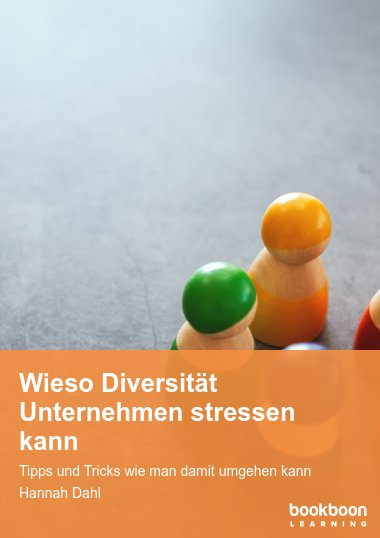 Wieso Diversität Menschen und Unternehmen stresst