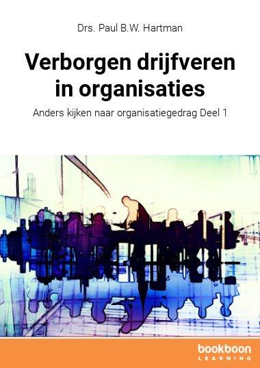 Verborgen drijfveren in organisaties
