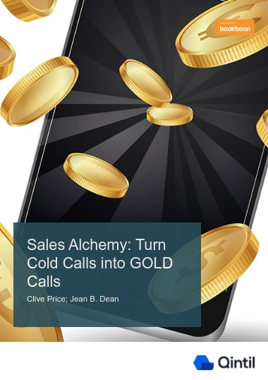Sales Alchemy: Turn Cold Calls into GOLD Calls