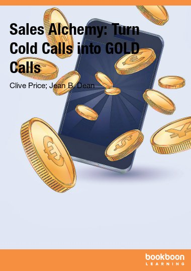 Simple Alchemy: Turn Cold Calls into GOLD Calls