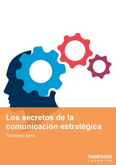 Los secretos de la comunicación estratégica