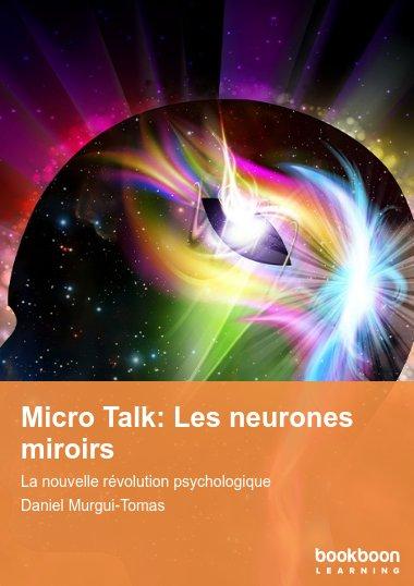 Micro Talk: Les neurones miroirs